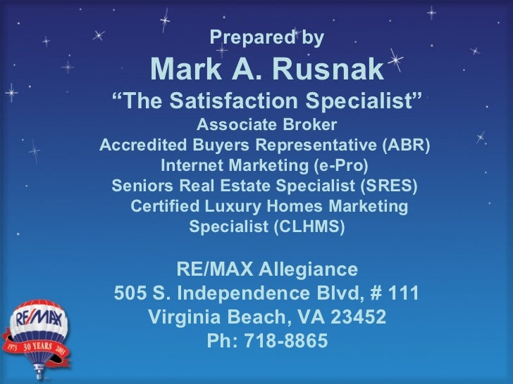 """Prepared by Mark A. Rusnak """" The Satisfaction Specialist"""" Associate Broker Accredited Buyers Representative (ABR)  Interne..."""
