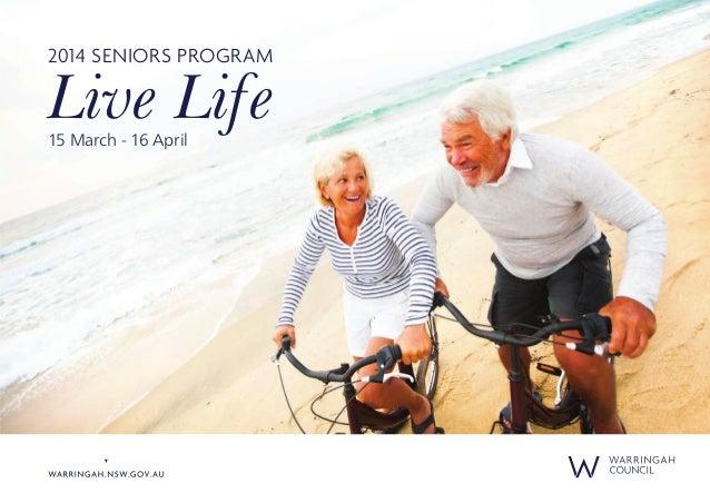 2014 SENIORS PROGRAM Live Life15 March - 16 April