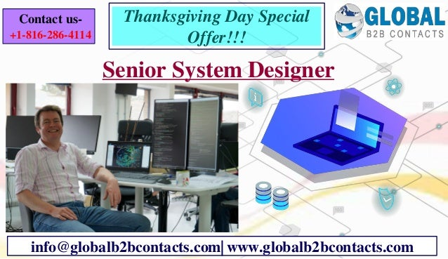 Senior System Designer info@globalb2bcontacts.com| www.globalb2bcontacts.com Contact us- +1-816-286-4114 Thanksgiving Day ...