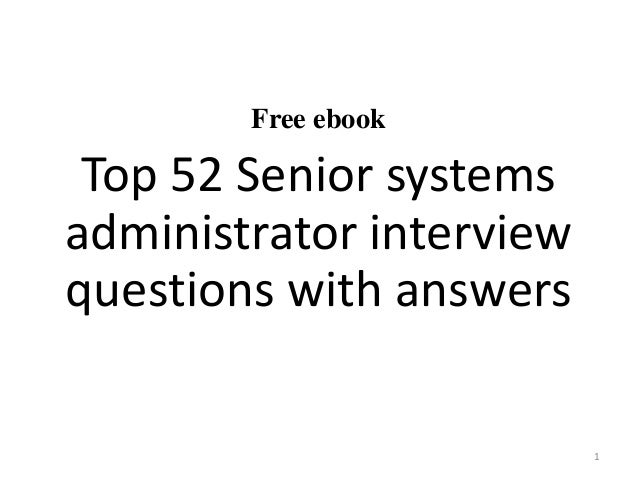 free ebook top 52 senior systems administrator interview questions with answers 1 - Network Administrator Interview Questions And Answers