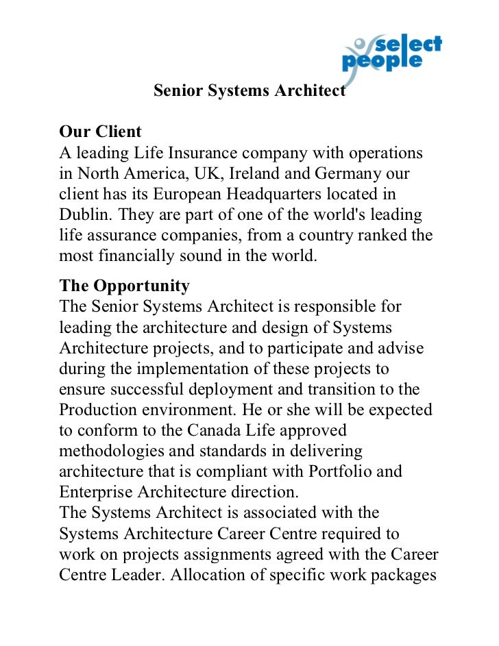 Senior Systems ArchitectOur ClientA leading Life Insurance company with operationsin North America, UK, Ireland and German...