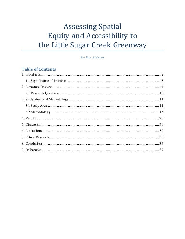 Assessing Spatial Equity and Accessibility to the Little Sugar Creek Greenway By: Ray Atkinson Table of Contents 1. Introd...