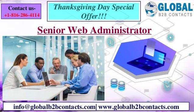Senior Web Administrator info@globalb2bcontacts.com| www.globalb2bcontacts.com Contact us- +1-816-286-4114 Thanksgiving Da...