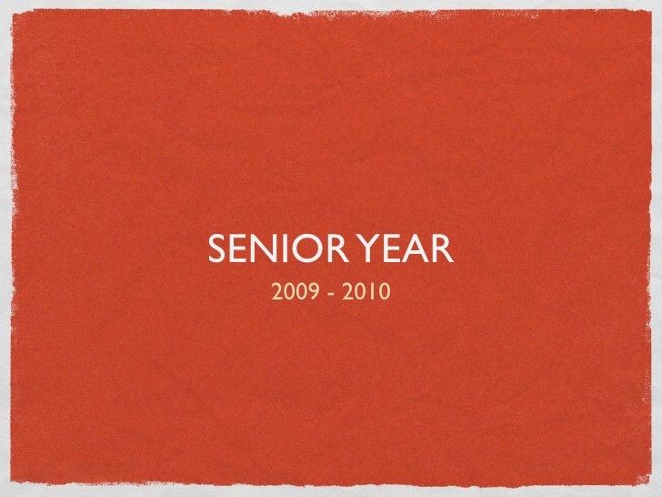 SENIOR YEAR   2009 - 2010
