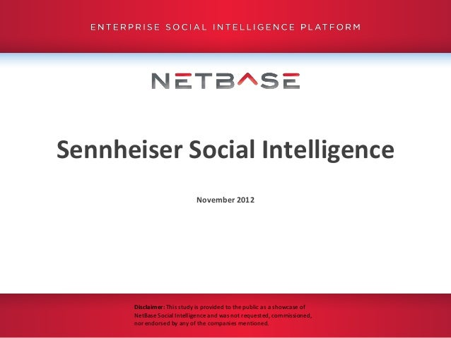 Sennheiser Social Intelligence                            November 2012      Disclaimer: This study is provided to the pub...