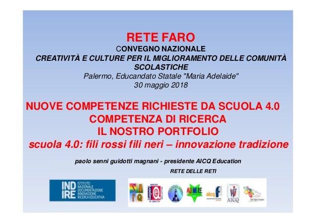 RETE FARO CONVEGNO NAZIONALE CREATIVITÀ E CULTURE PER IL MIGLIORAMENTO DELLE COMUNITÀ SCOLASTICHE Palermo, Educandato Stat...