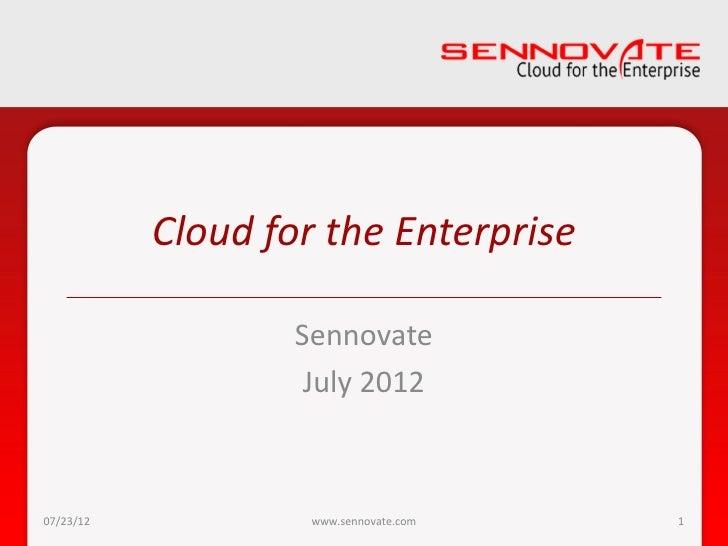 Cloud for the Enterprise                   Sennovate                    July 201207/23/12            www.sennovate.com   1