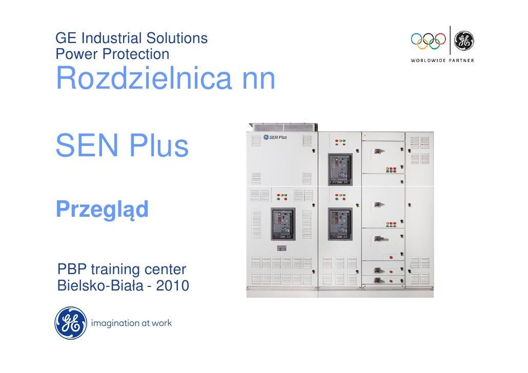 GE Industrial Solutions Power Protection Rozdzielnica nn  SEN Plus Przegląd  PBP training center Bielsko-Biała - 2010