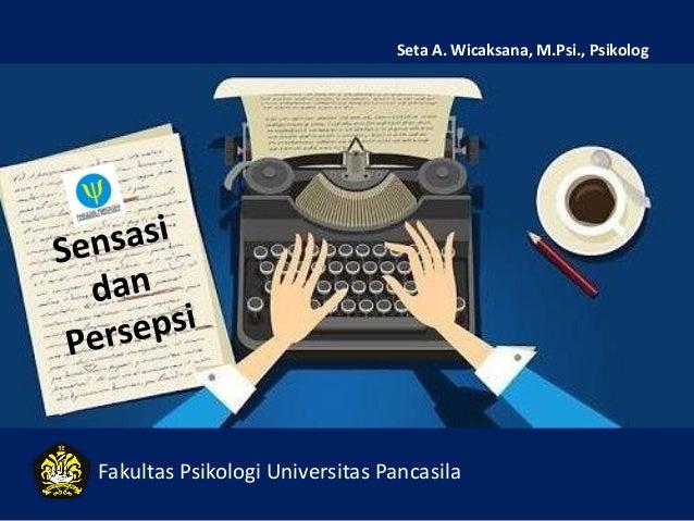Fakultas Psikologi Universitas Pancasila Seta A. Wicaksana, M.Psi., Psikolog