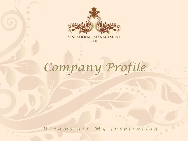 Company Profile     Dreams are My Inspiration