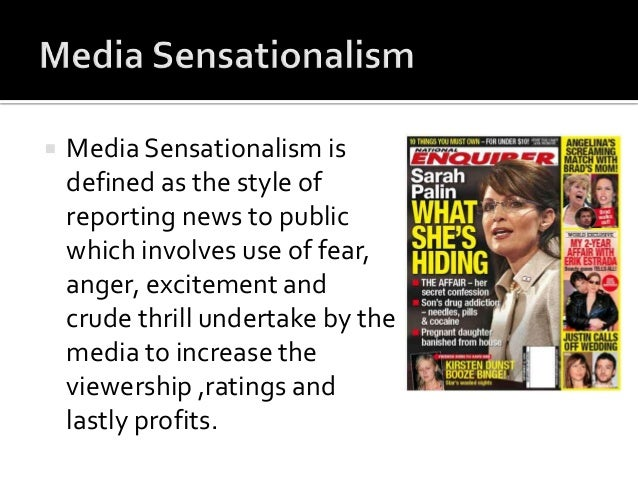 Are You Aware of Maneuvering Effects of Media Sensationalism?