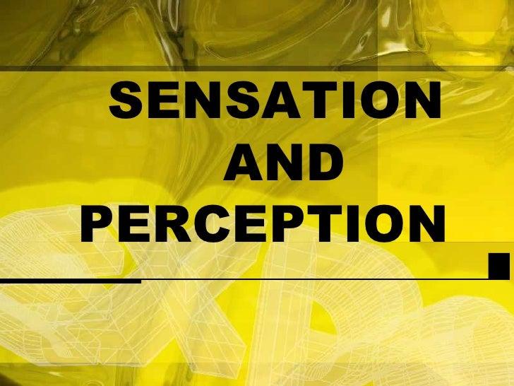 SENSATION ANDPERCEPTION<br />