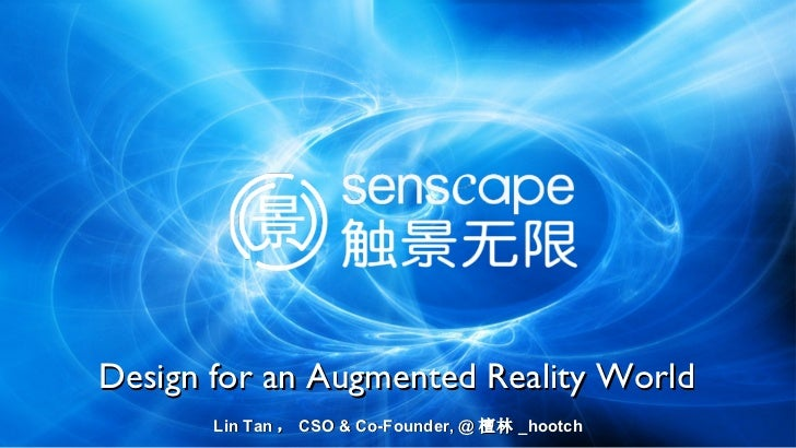 Lin Tan , CSO & Co-Founder, @ 檀林 _hootch Design for an Augmented Reality World