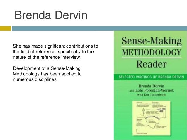 Brenda DervinShe has made significant contributions tothe field of reference, specifically to thenature of the reference i...