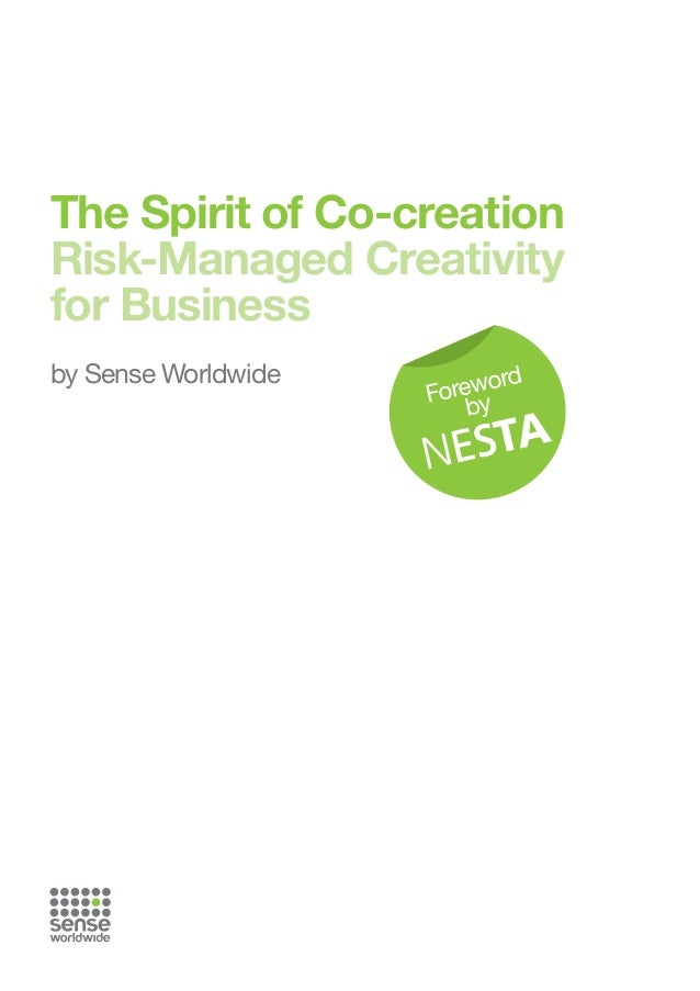 The Spirit of Co-creation Risk-Managed Creativity for Business by Sense Worldwide  d rewor Fo y b