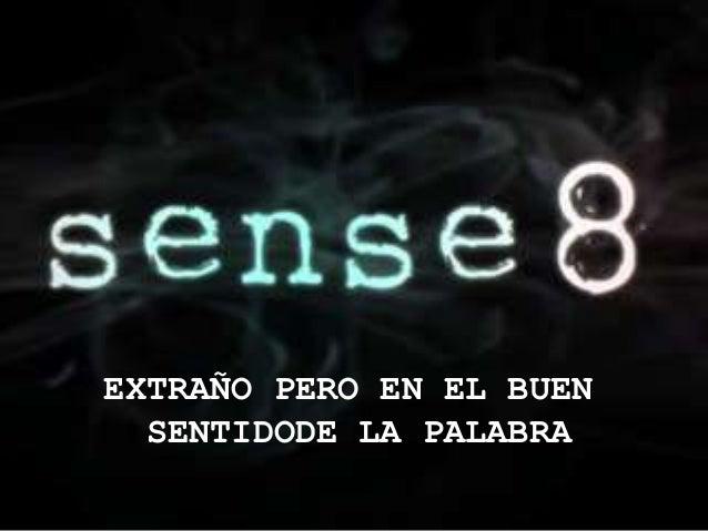 EXTRAÑO PERO EN EL BUEN SENTIDODE LA PALABRA