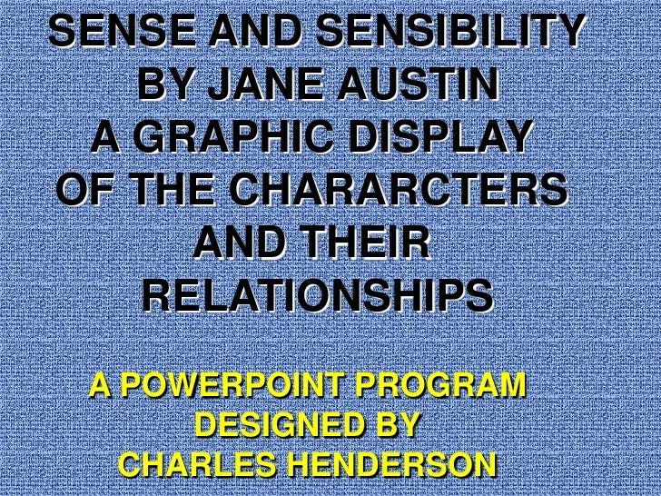 SENSE AND SENSIBILITY<br />BY JANE AUSTIN<br />A GRAPHIC DISPLAY <br />OF THE CHARARCTERS <br />AND THEIR <br />RELATIONSH...