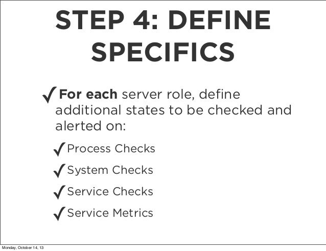 STEP 4: DEFINE SPECIFICS ✓  For each server role, define additional states to be checked and alerted on:  ✓Process Checks ✓...