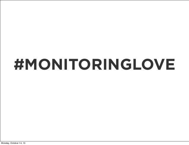 #MONITORINGLOVE  Monday, October 14, 13