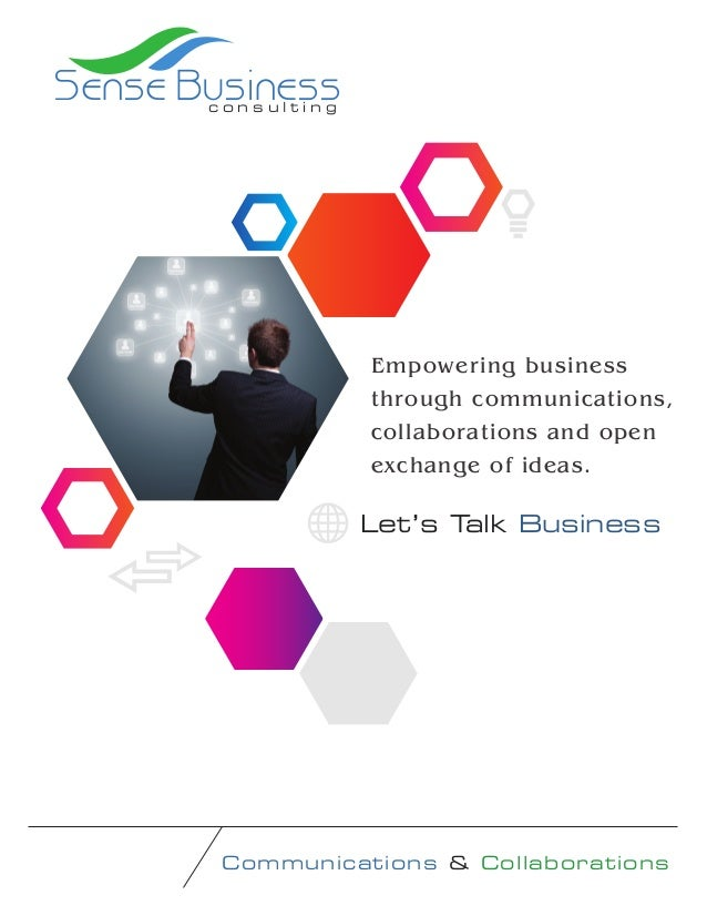 Sense Business consulting  Empowering business through communications, collaborations and open exchange of ideas.  Let's T...