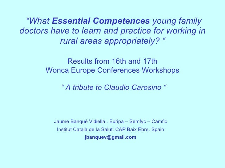 """""""What Essential Competences young familydoctors have to learn and practice for working in          rural areas appropriate..."""