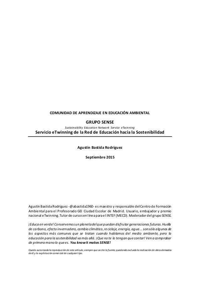 COMUNIDAD DE APRENDIZAJE EN EDUCACIÓN AMBIENTAL GRUPO SENSE Sustainability Education Network Service eTwinning Servicio eT...
