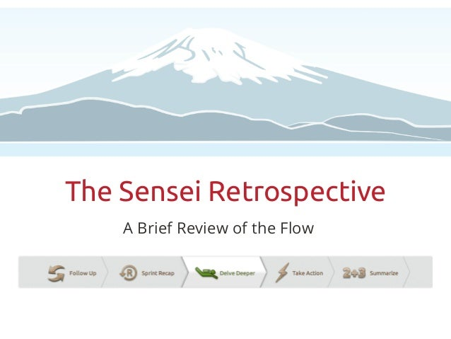 The Sensei Retrospective    A Brief Review of the Flow