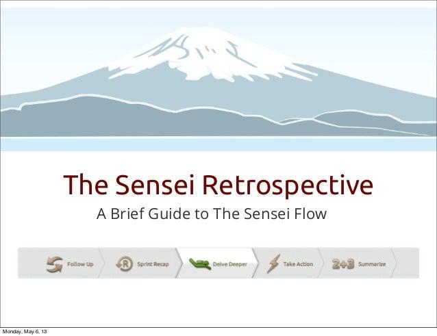 The Sensei RetrospectiveA Brief Guide to The Sensei FlowMonday, May 6, 13
