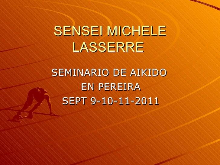SENSEI MICHELE  LASSERRESEMINARIO DE AIKIDO     EN PEREIRA  SEPT 9-10-11-2011