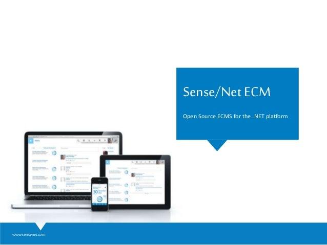 www.sensenet.com Sense/Net ECM Open Source ECMS for the .NET platform