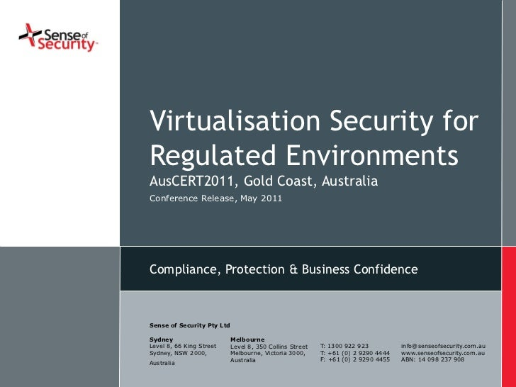 Virtualisation Security for                             Regulated Environments                             AusCERT2011, Go...
