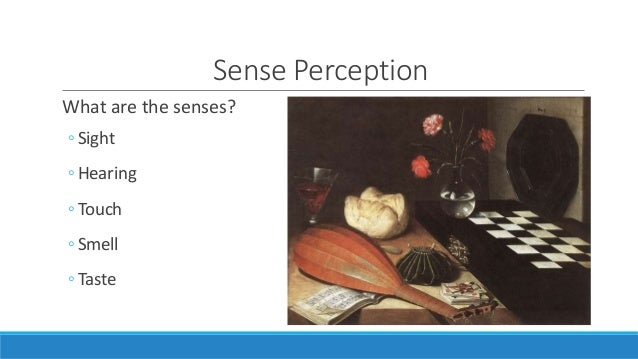 language and sense perception Language becomes the element in which perception can be described in a sense, perception remains in the realm of the undefined without language it can exist and does exist without language.