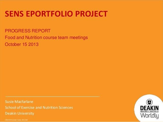SENS EPORTFOLIO PROJECT PROGRESS REPORT Food and Nutrition course team meetings October 15 2013  Susie Macfarlane School o...