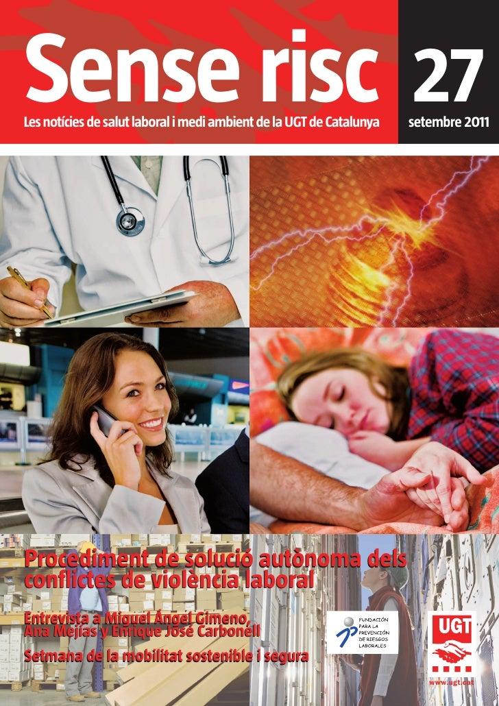 Sense risc 27Les notícies de salut laboral i medi ambient de la UGT de Catalunya   setembre 2011Procediment de solució aut...