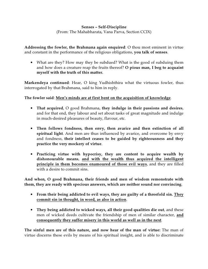 Senses – Self-Discipline                  (From: The Mahabharata, Vana Parva, Section CCIX)Addressing the fowler, the Brah...