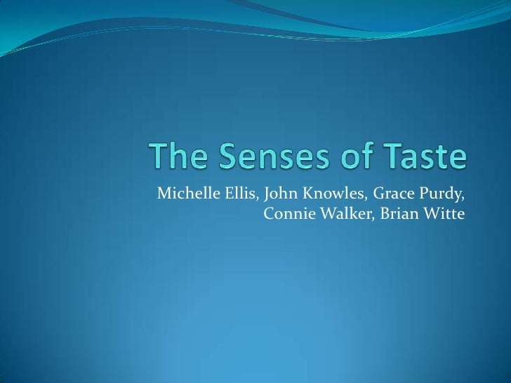 The Senses of Taste<br />Michelle Ellis, John Knowles, Grace Purdy,Connie Walker, Brian Witte<br />