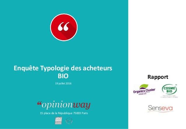 15 place de la République 75003 Paris Rapport Enquête Typologie des acheteurs BIO 19 juillet 2016