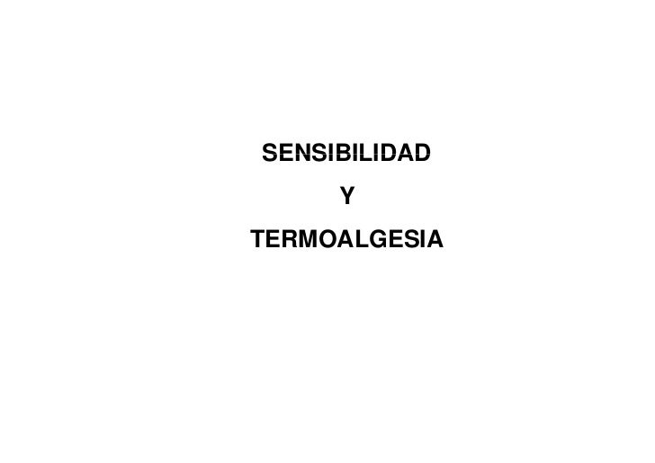 SENSIBILIDAD      Y TERMOALGESIA