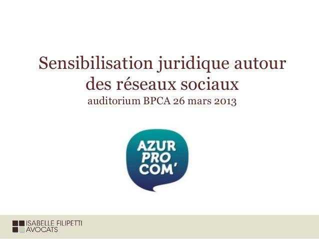 Sensibilisation juridique autour      des réseaux sociaux      auditorium BPCA 26 mars 2013