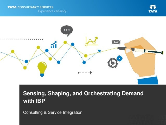 Sensing, Shaping, and Orchestrating Demand with IBP Consulting & Service Integration