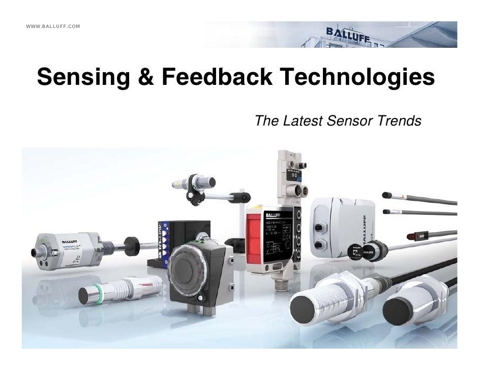 WWW.BALLUFF.COM       Sensing & Feedback Technologies   S   i     F db k T h l i                    The Latest Sensor Tren...