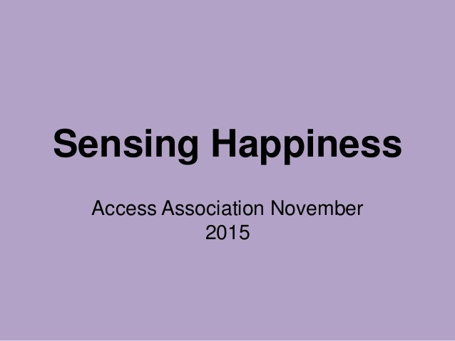 Sensing Happiness Access Association November 2015