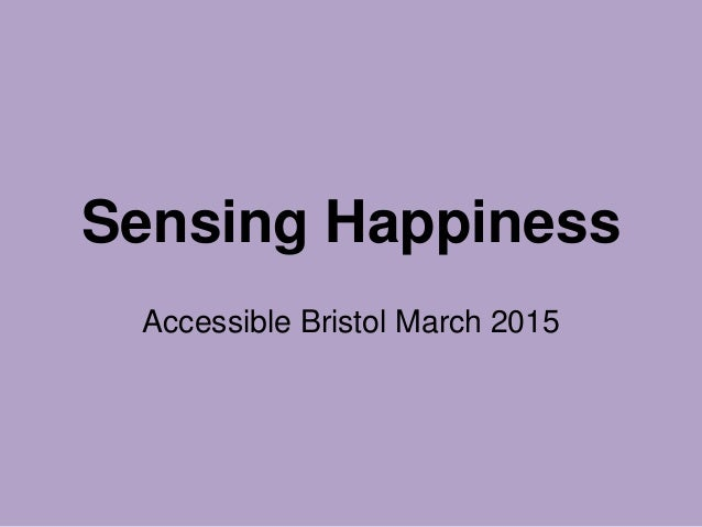 Sensing Happiness Accessible Bristol March 2015