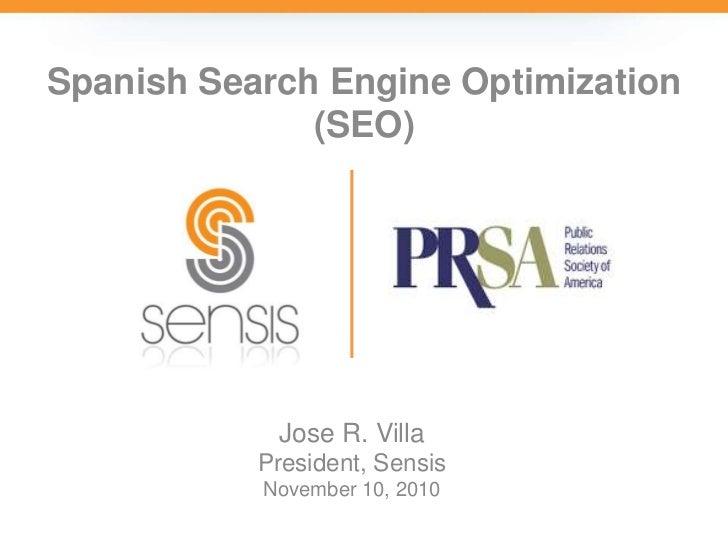Spanish Search Engine Optimization (SEO)<br />Jose R. Villa<br />President, Sensis<br />November 10, 2010<br />