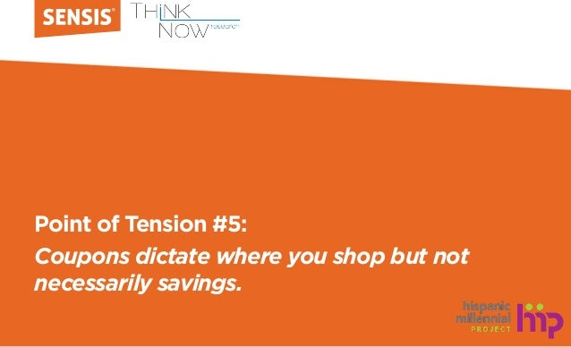 Point of Tension #5: Coupons dictate where you shop but not necessarily savings.