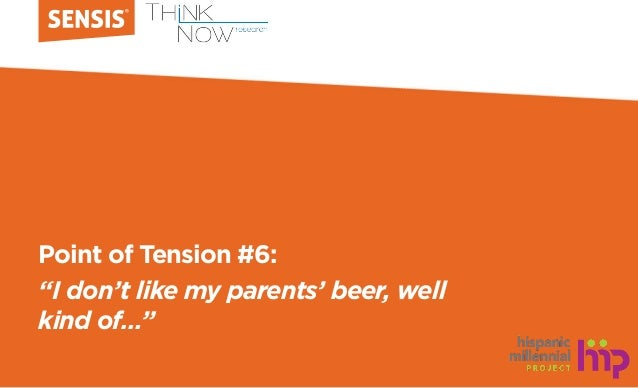 """Point of Tension #6: """"I don't like my parents' beer, well kind of…"""""""