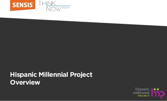 Hispanic Millennial Project Overview