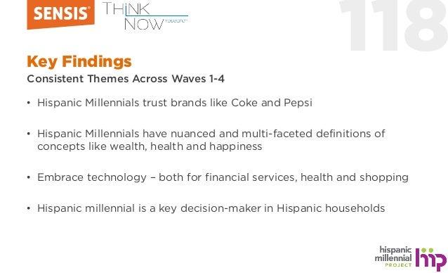 118Key Findings Consistent Themes Across Waves 1-4 • Hispanic Millennials trust brands like Coke and Pepsi • Hispanic Mill...
