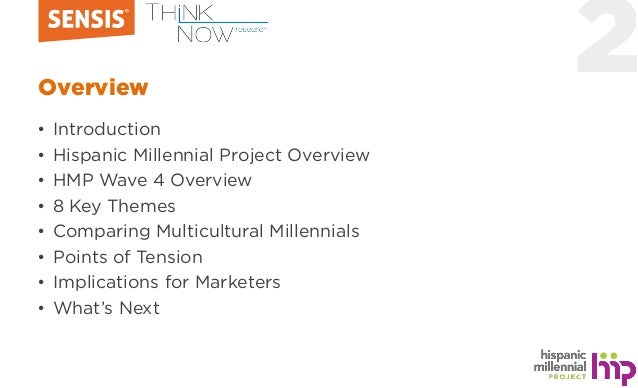 2Overview • Introduction • Hispanic Millennial Project Overview • HMP Wave 4 Overview • 8 Key Themes • Comparing Multicult...