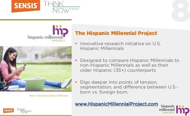 8  Innovative research initiative on U.S. Hispanic Millennials  Designed to compare Hispanic Millennials to non-Hispanic...